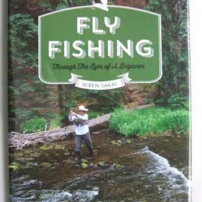 Fly Fishing Through the Eyes of a Beginner